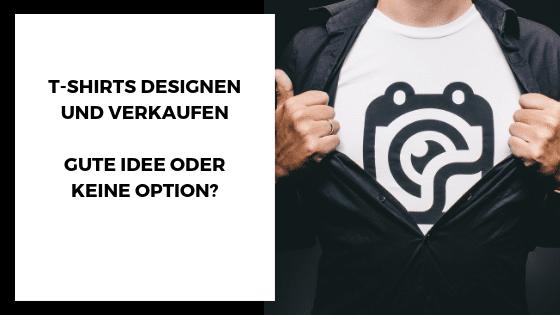 T-Shirts designen und verkaufen - Beitragsbild